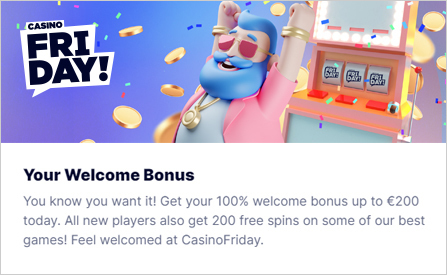 CasinoFriday Offers Generous Welcome Bonus with 200 Extra Spins Opportunity