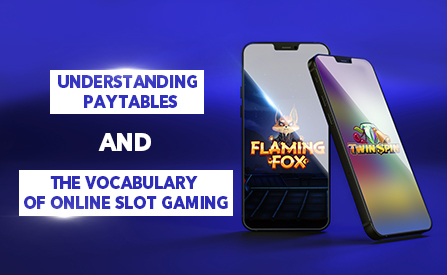 Understanding Paytables and the Vocabulary of Online Slot Gaming