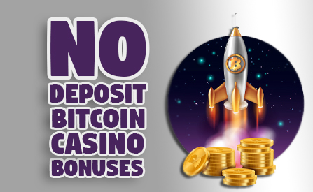 All You Need to Know about No Deposit Bitcoin Casino Bonuses